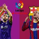 Nhận định Valladolid vs Barca: Cạm bậy khó lường