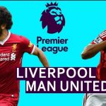 Xem trực tiếp Liverpool vs MU ở kênh nào?