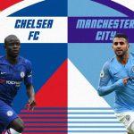 Xem trực tiếp Man City vs Chelsea ở kênh nào?