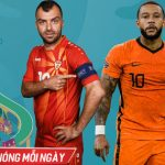 Nhận định Macedonia vs Hà Lan: Lốc da cam cuồng nhiệt