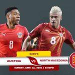 Trực tiếp Áo vs Bắc Macedonia bảng C Euro 2020
