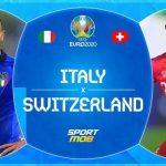 Link xem trực tiếp Italy vs Thụy Sĩ, 2h ngày 17/6