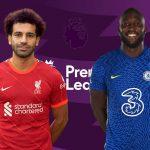 Liverpool vs Chelsea: Salah, Lukaku thách thức Ronaldo